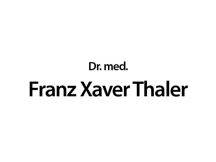 Thaler Franz Xaver Dr. med.