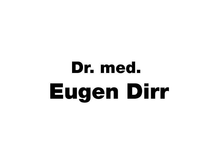 Dirr Eugen Dr. med.